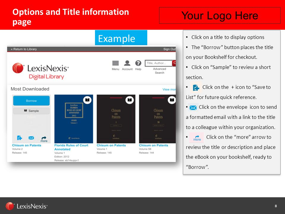 9 Capability / Sub-brand / Product Name (Change or Delete Text from Master) LexisNexis Confidential 9 Save to List feature The List feature is a means for a Digital Library user to efficiently borrow favorite titles without having to search the entire collection.