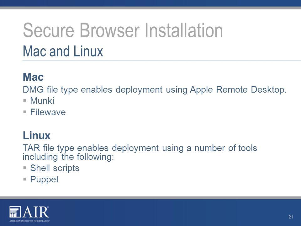 Mac DMG file type enables deployment using Apple Remote Desktop.