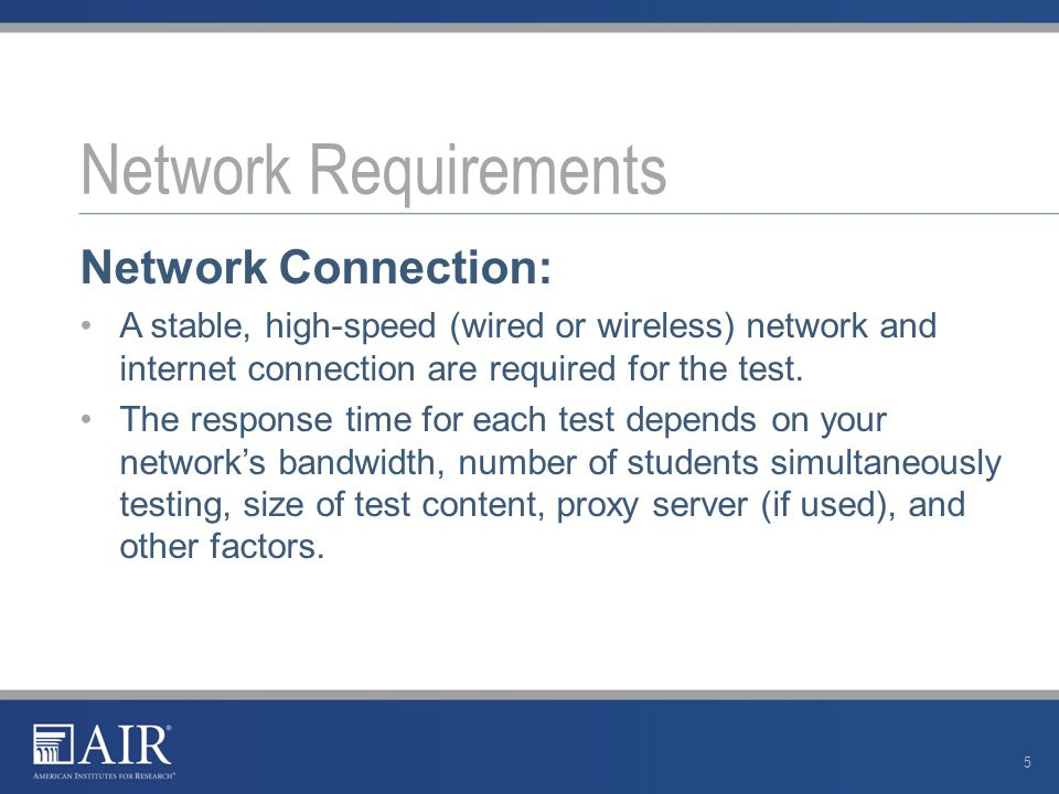 Network Connection: A stable, high-speed (wired or wireless) network and internet connection are required for the test. The response time for each tes