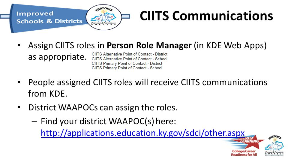 CIITS Communications KDE Notify system https://notify.education.ky.gov/CIITS https://notify.education.ky.gov/CIITS – All CIITS updates and notifications posted here.