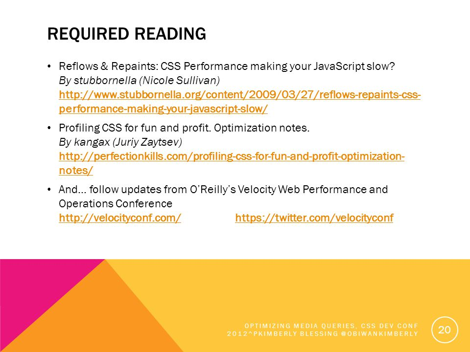 REQUIRED READING Reflows & Repaints: CSS Performance making your JavaScript slow.