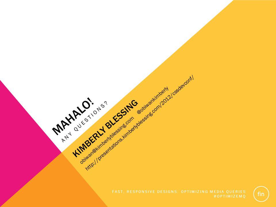 MAHALO. ANY QUESTIONS.