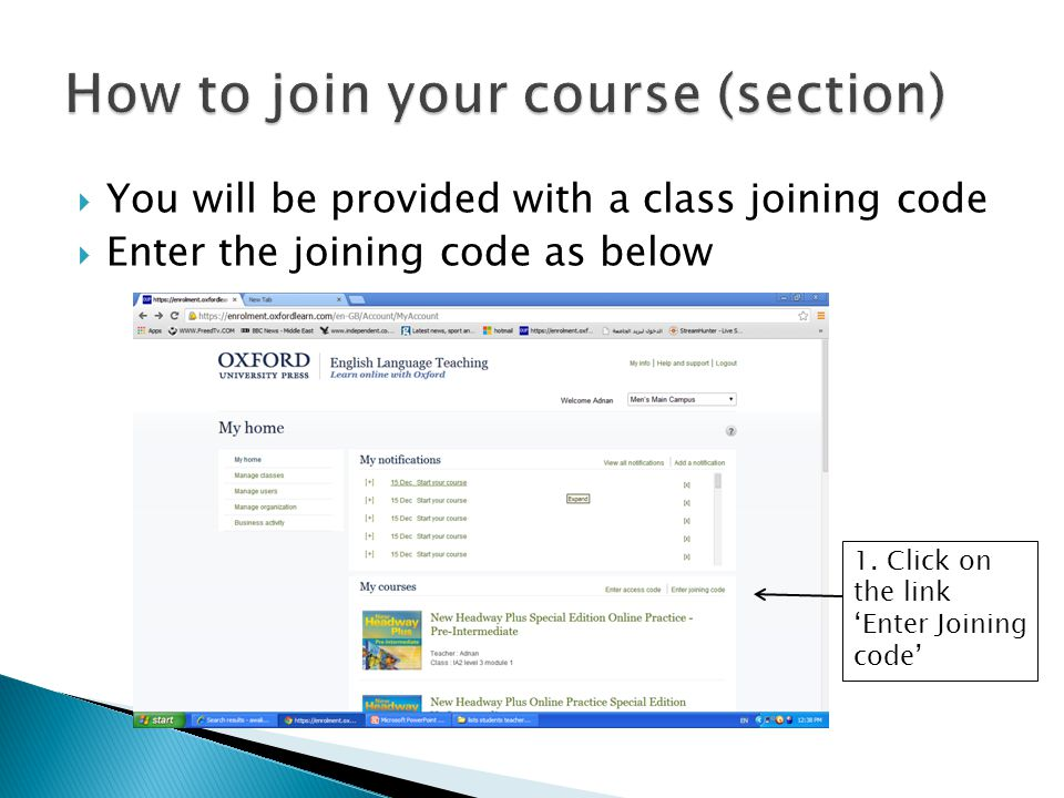  You will be provided with a class joining code  Enter the joining code as below 1. Click on the link 'Enter Joining code'