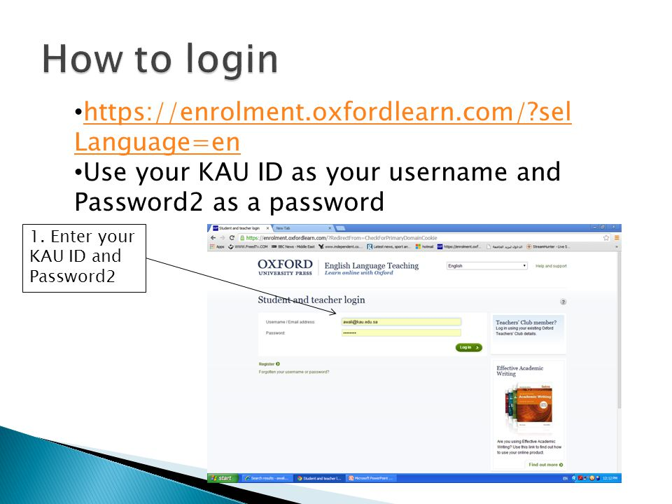 https://enrolment.oxfordlearn.com/?sel Language=en https://enrolment.oxfordlearn.com/?sel Language=en Use your KAU ID as your username and Password2 a