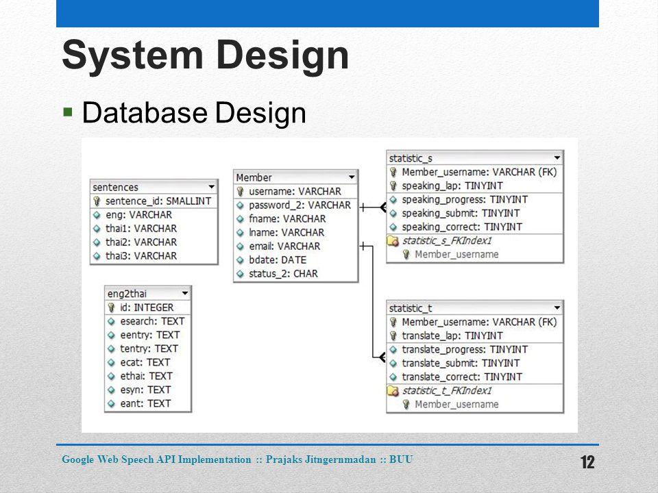 System Design  Database Design 12 Google Web Speech API Implementation :: Prajaks Jitngernmadan :: BUU