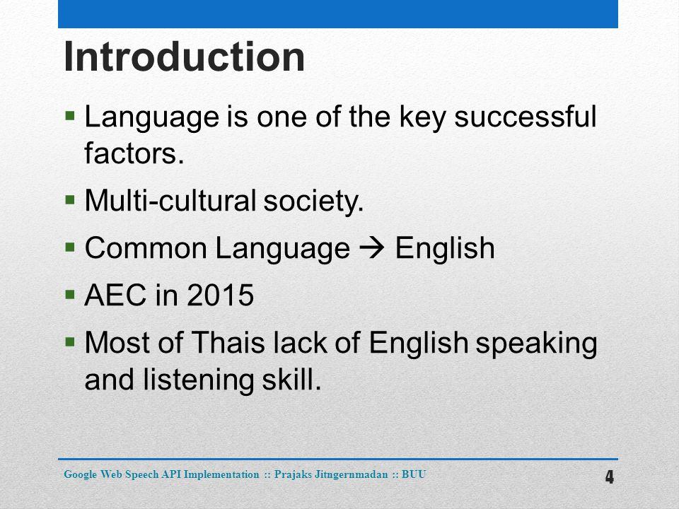 Introduction  Language is one of the key successful factors.