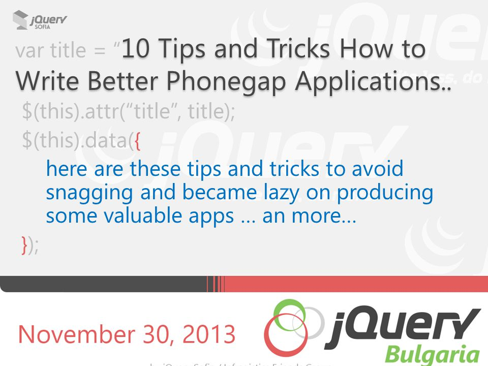 10 PhoneGap Tips and Tricks #8.2 Cache Dynamic Data Present cached data first, then update UI when requested data arrives