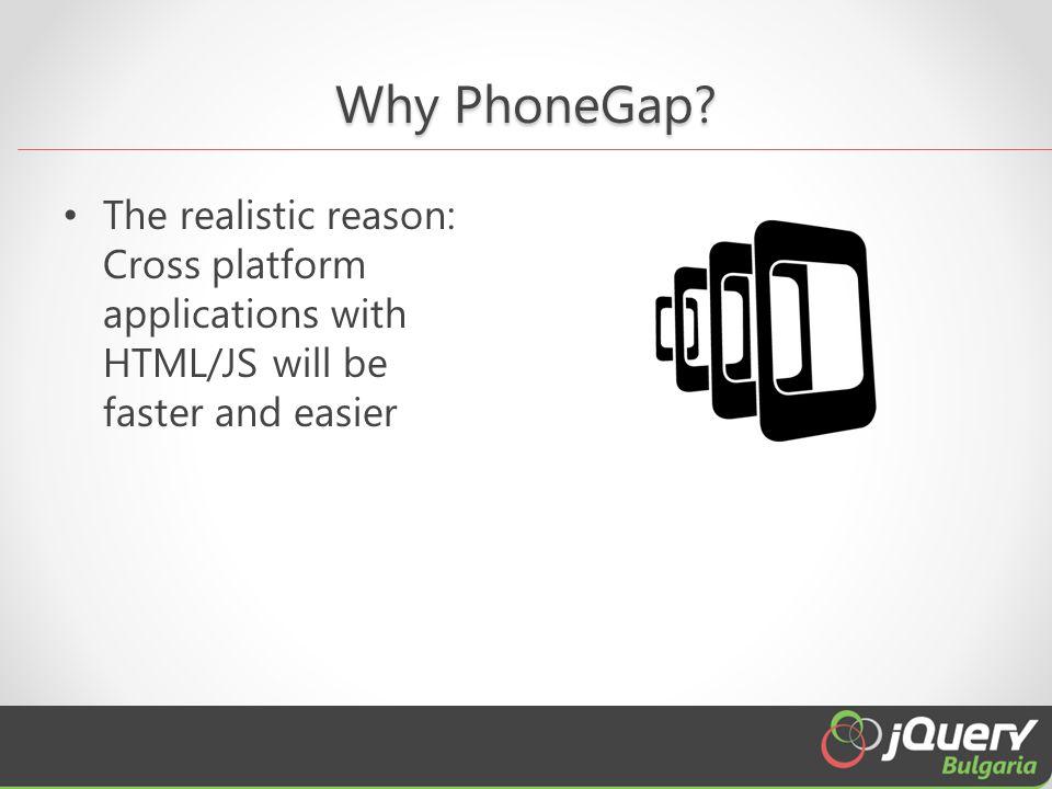 Why PhoneGap.