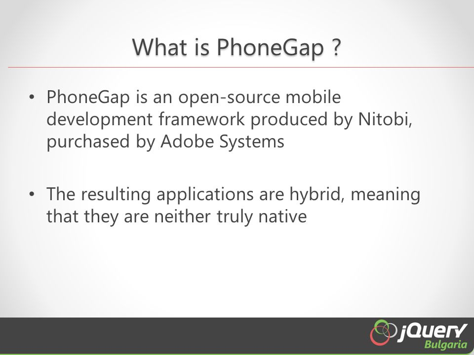 10 PhoneGap Tips and Tricks #5 JavaScript Libraries Cons: o JS libraries often include cross-platform logic/detection, which adds file size and additional computational logic to perform a given action..