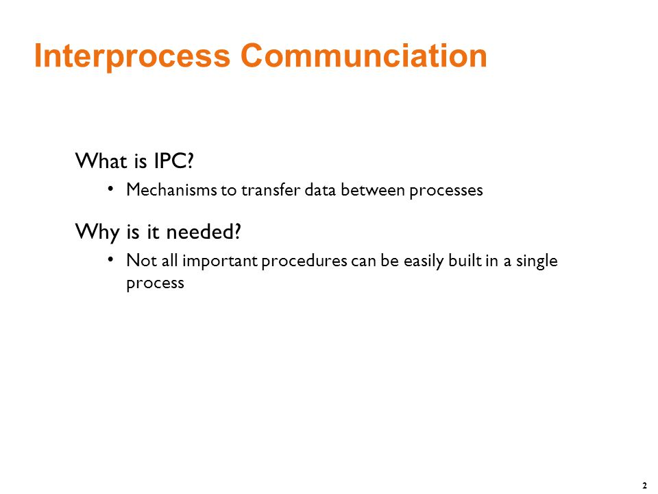 2 Interprocess Communciation What is IPC.