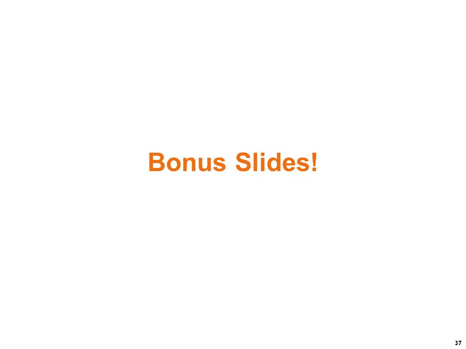37 Bonus Slides!
