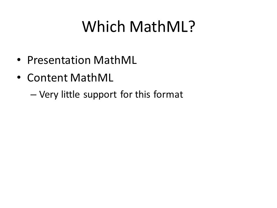 MathML Support in Browsers Safari (v.7) Firefox (v.33) Chrome (v.38) Opera (v.25) Internet Explorer (v.11)