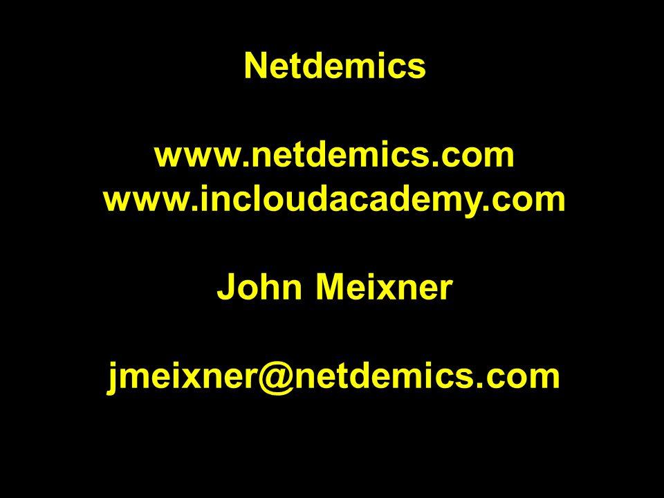 Netdemics www.netdemics.com www.incloudacademy.com John Meixner jmeixner@netdemics.com