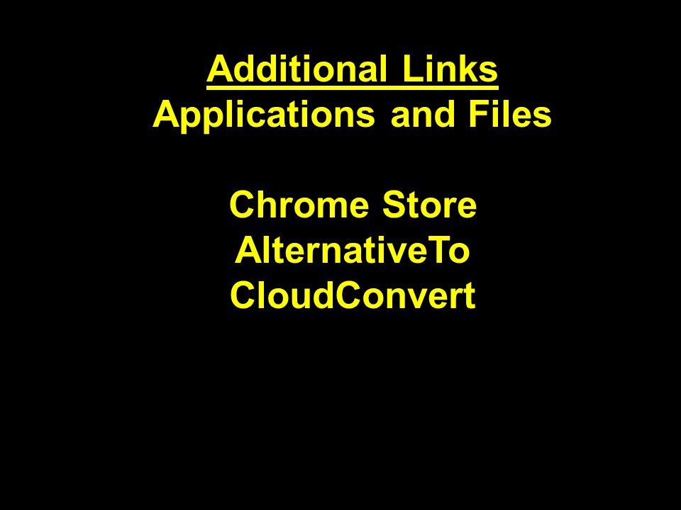 Additional Links Applications and Files Chrome Store AlternativeTo CloudConvert