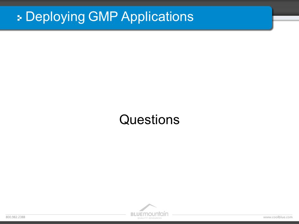 Deploying GMP Applications Questions