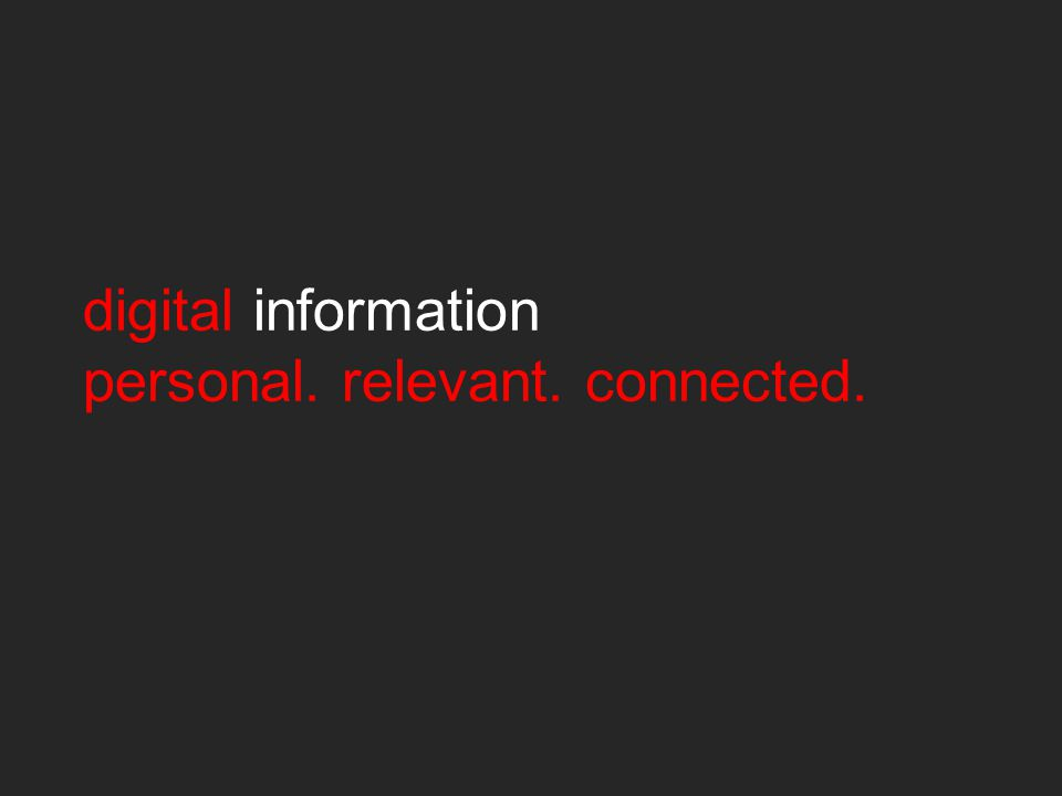 digital information personal. relevant. connected.