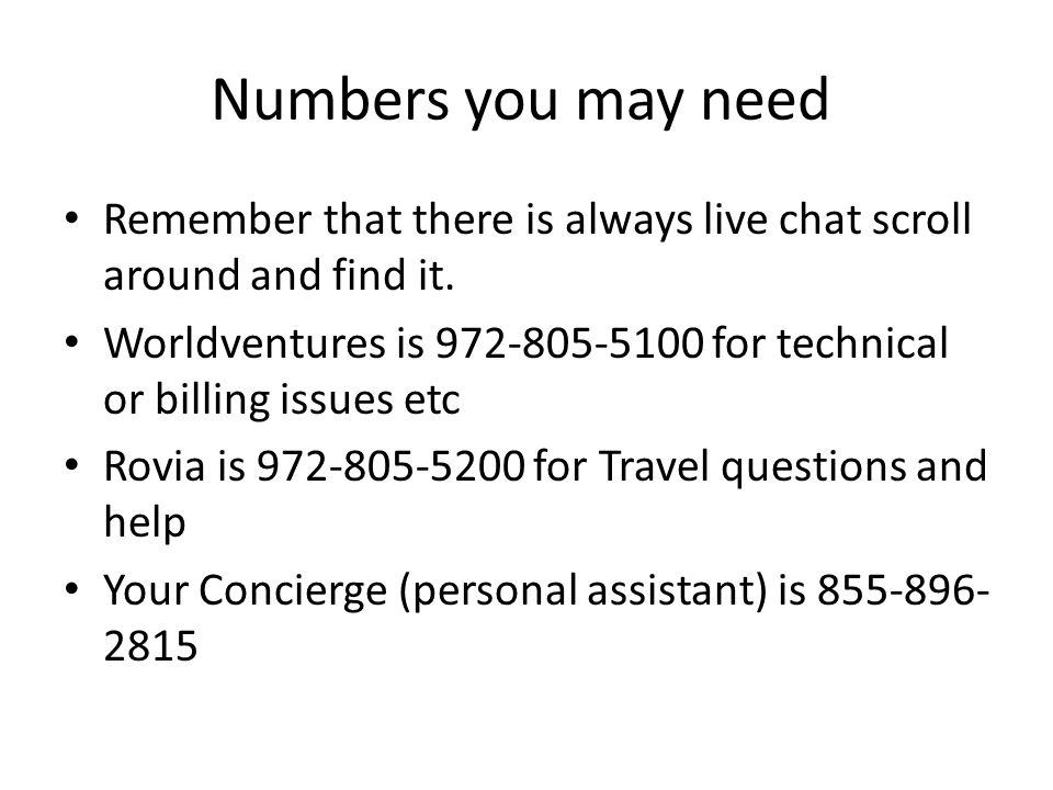 Numbers you may need Remember that there is always live chat scroll around and find it.