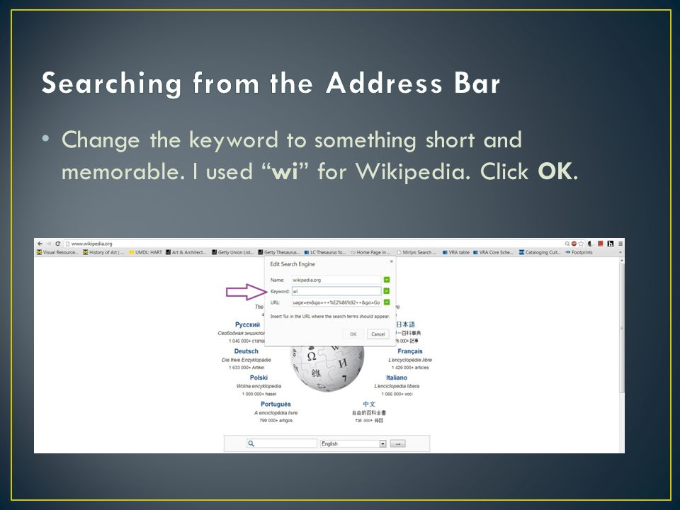 Change the keyword to something short and memorable. I used wi for Wikipedia. Click OK.