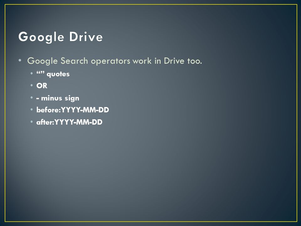 Google Search operators work in Drive too.