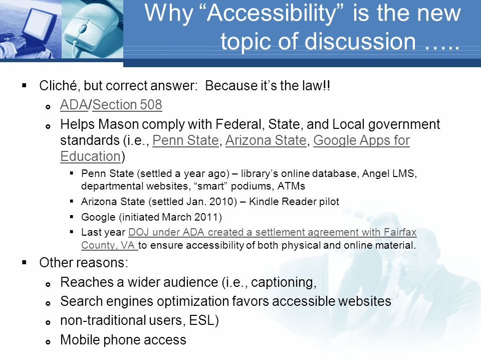 """Agenda  Reasons why """"Accessibility"""" is the new topic of discussion  Overall Web Accessibility and Design Considerations  Accessibility of WordPress"""
