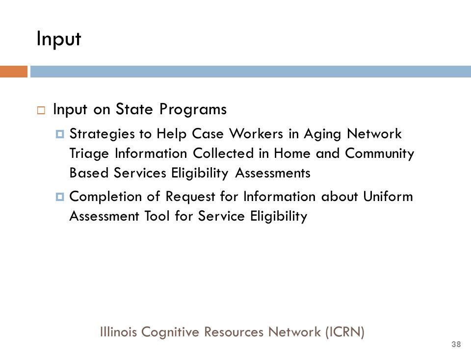 Input  Input on State Programs  Strategies to Help Case Workers in Aging Network Triage Information Collected in Home and Community Based Services E