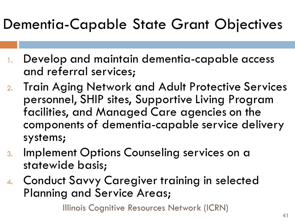 1. Develop and maintain dementia-capable access and referral services; 2.