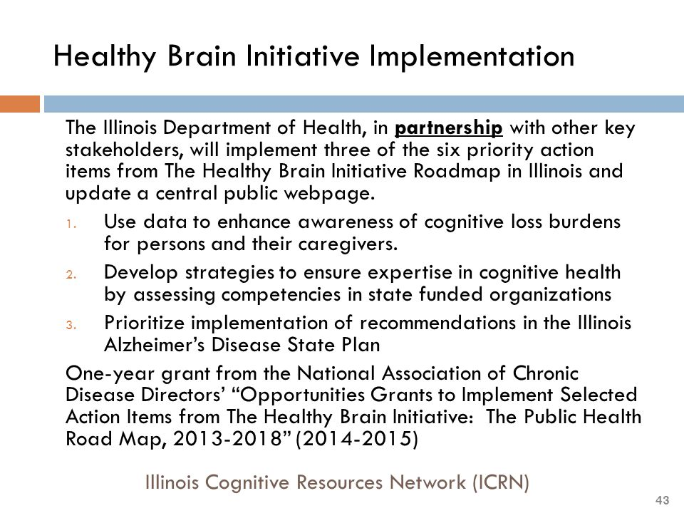 The Illinois Department of Health, in partnership with other key stakeholders, will implement three of the six priority action items from The Healthy