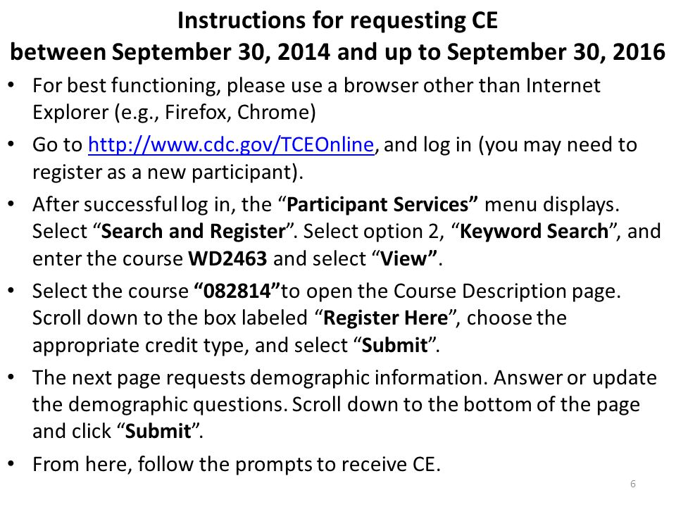 Instructions for requesting CE between September 30, 2014 and up to September 30, 2016 For best functioning, please use a browser other than Internet