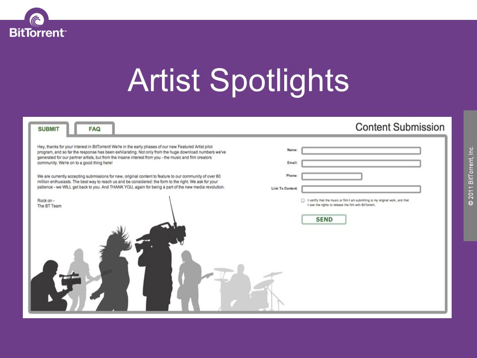 © 2010 BitTorrent, Inc. © 2011 BitTorrent, Inc. Artist Spotlights