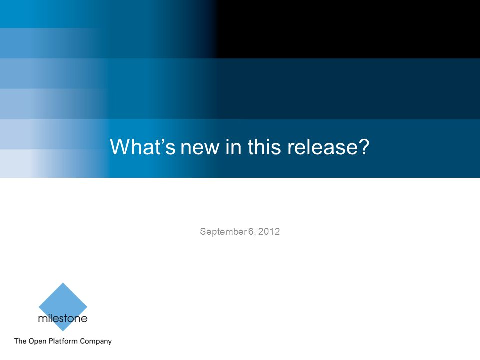 What's new in this release? September 6, 2012