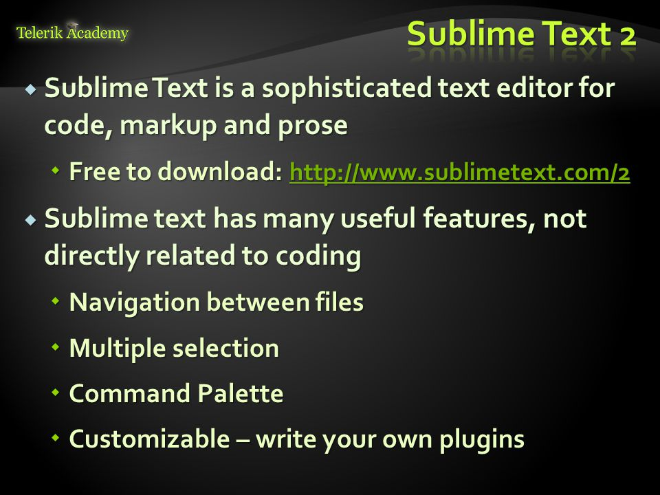  Sublime Text is a sophisticated text editor for code, markup and prose  Free to download: http://www.sublimetext.com/2 http://www.sublimetext.com/2