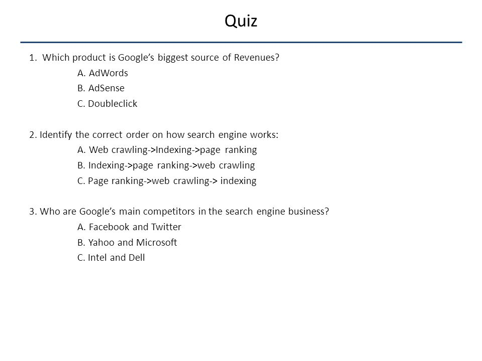 Quiz 1. Which product is Google's biggest source of Revenues.