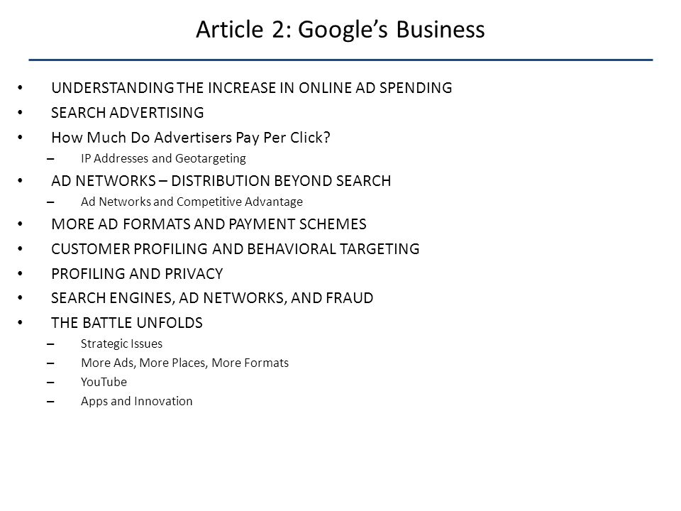 Article 2: Google's Business UNDERSTANDING THE INCREASE IN ONLINE AD SPENDING SEARCH ADVERTISING How Much Do Advertisers Pay Per Click.