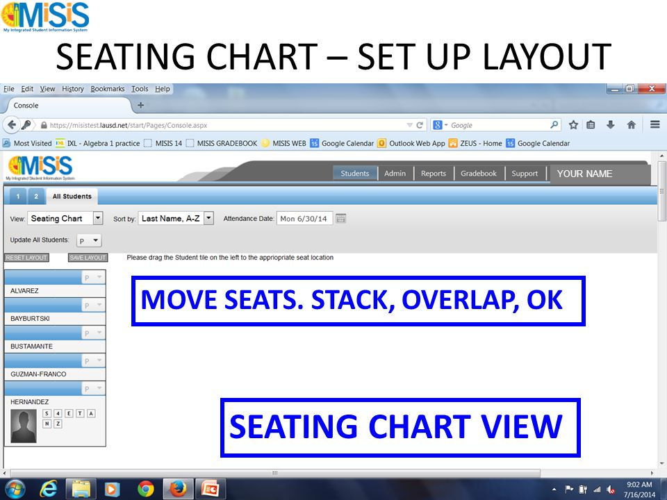 SEATING CHART – SET UP LAYOUT SEATING CHART VIEW MOVE SEATS. STACK, OVERLAP, OK YOUR NAME
