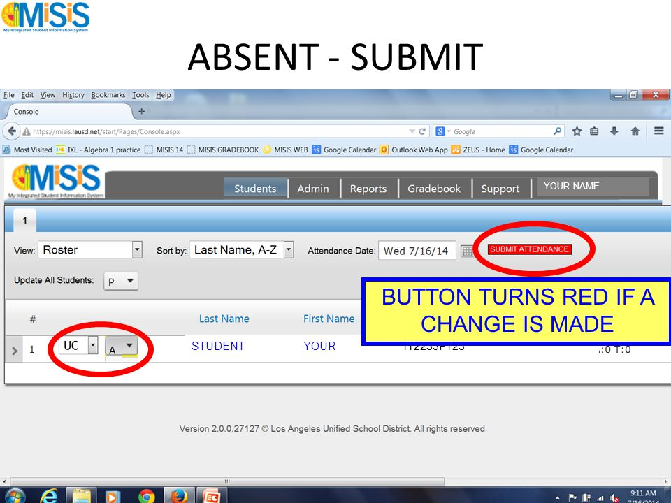 ABSENT - SUBMIT STUDENT YOUR 112233F123 YOUR NAME BUTTON TURNS RED IF A CHANGE IS MADE