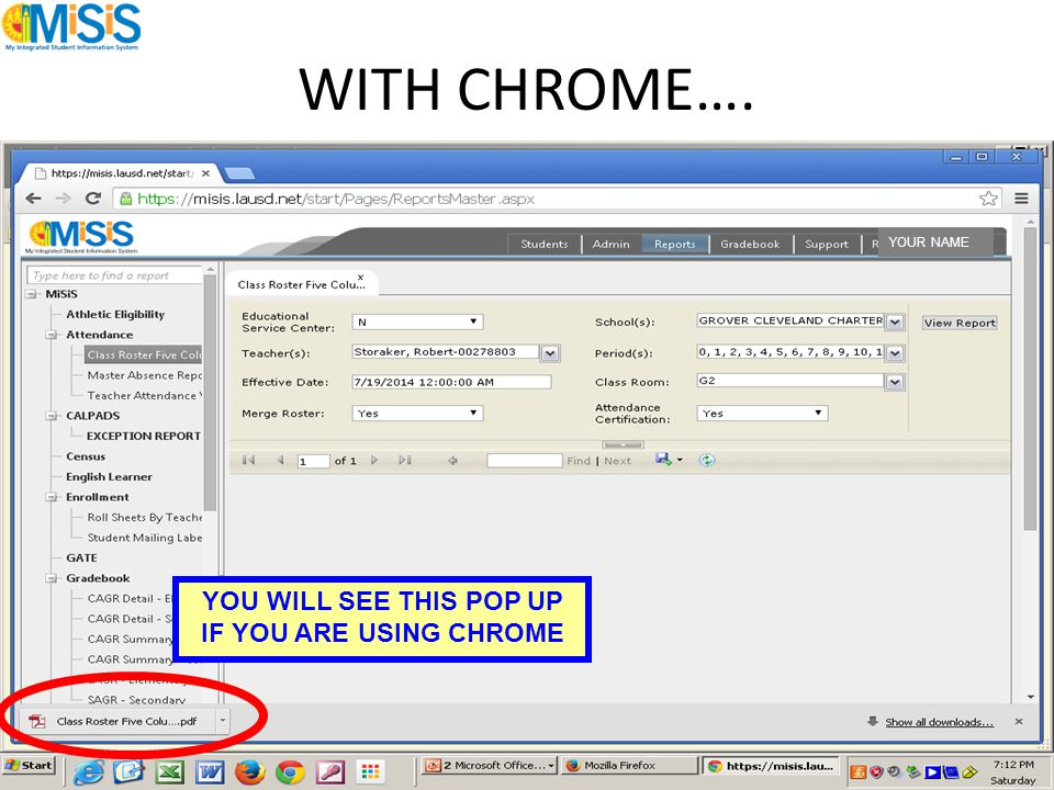 WITH CHROME…. YOU WILL SEE THIS POP UP IF YOU ARE USING CHROME YOUR NAME