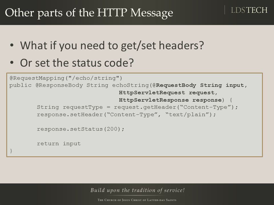 Other parts of the HTTP Message What if you need to get/set headers.