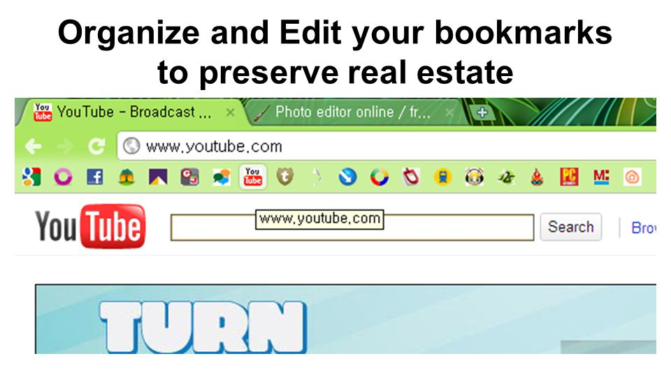 Organize and Edit your bookmarks to preserve real estate