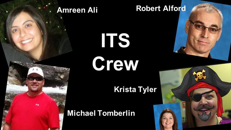 Krista Tyler Michael Tomberlin Amreen Ali Robert Alford ITS Crew