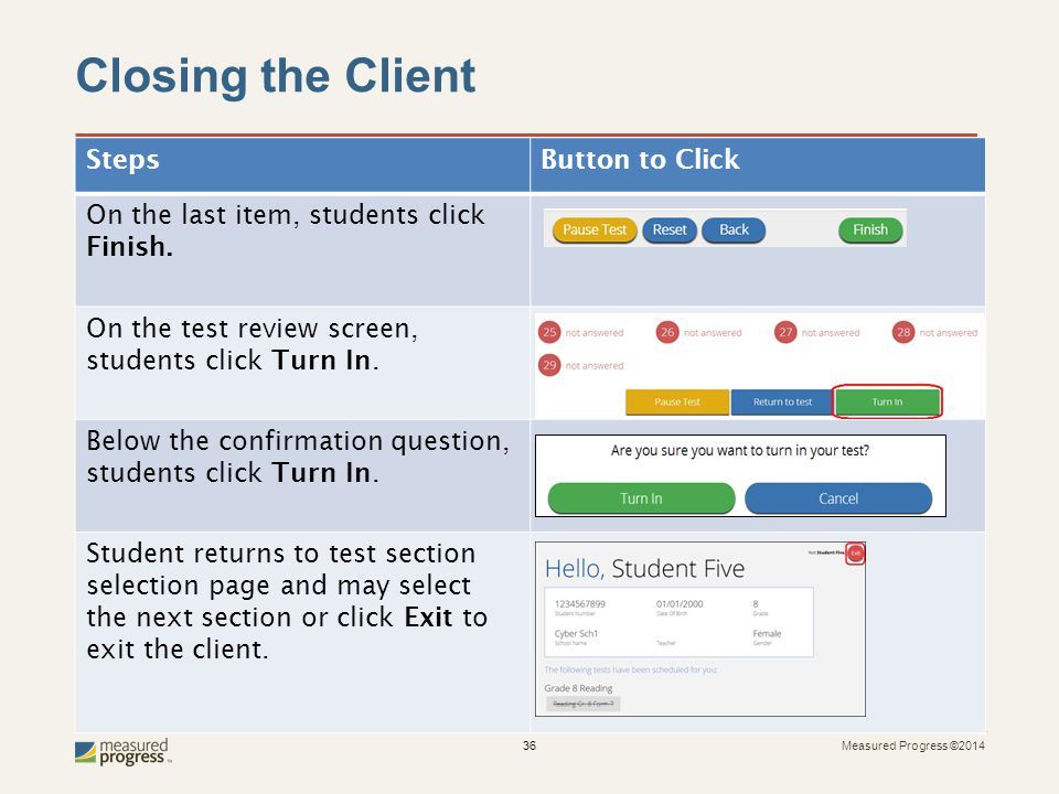 Measured Progress ©2014 36 Closing the Client StepsButton to Click On the last item, students click Finish.