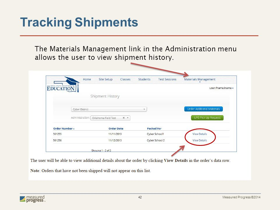 Measured Progress ©2014 42 Tracking Shipments The Materials Management link in the Administration menu allows the user to view shipment history.