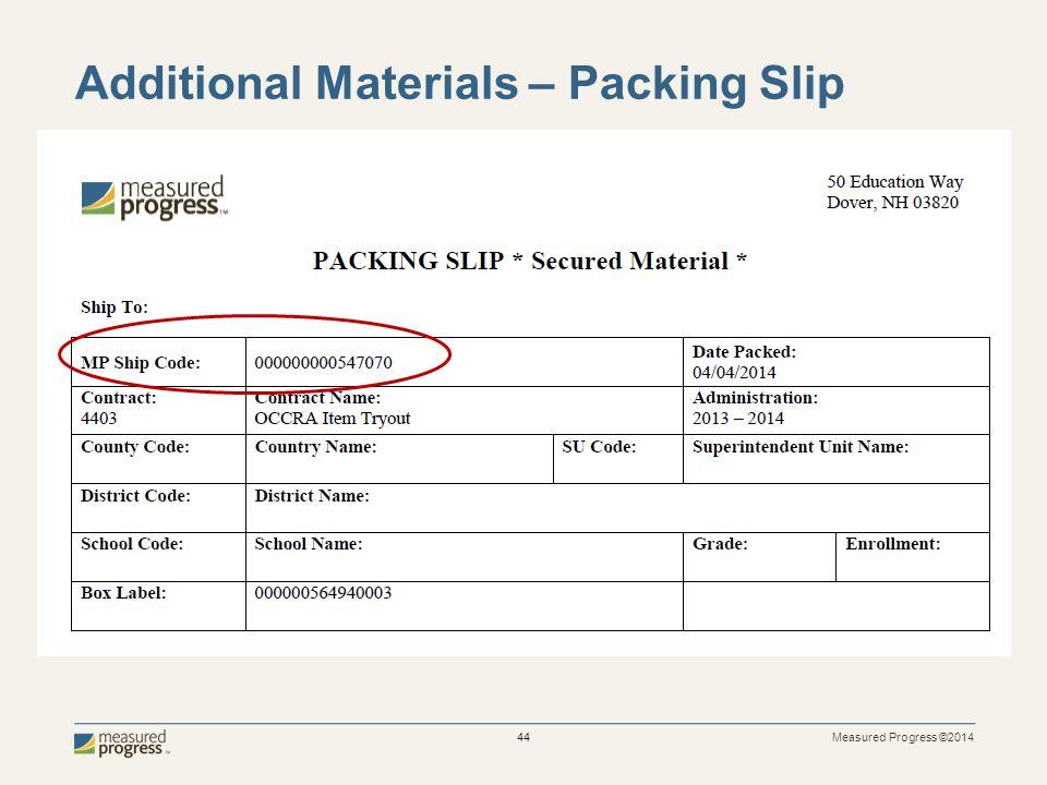 Measured Progress ©2014 44 Additional Materials – Packing Slip