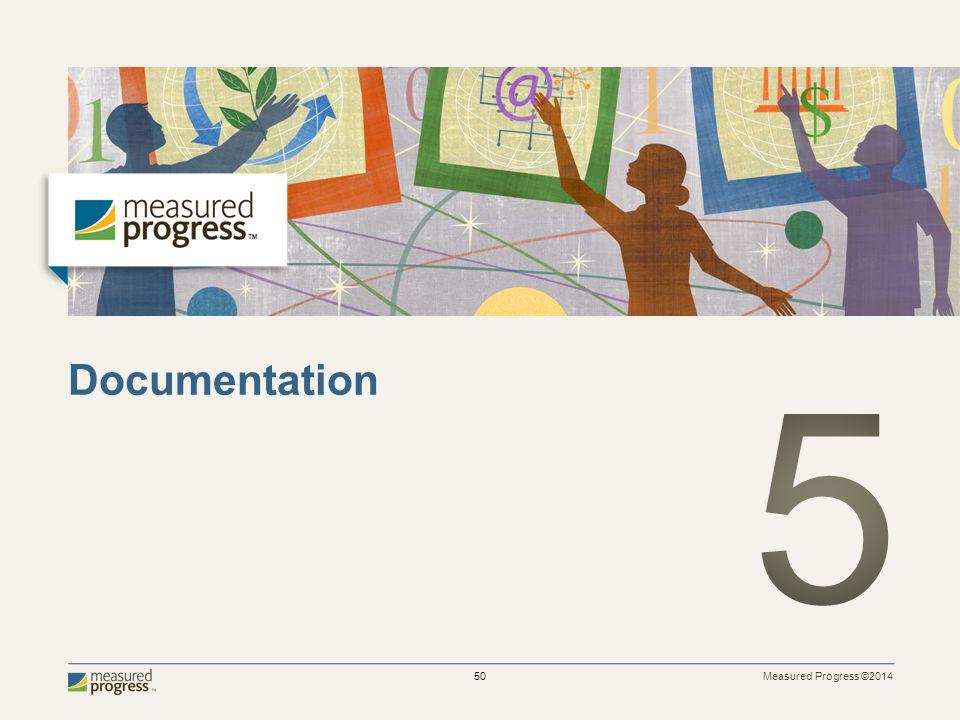 Measured Progress ©2014 50 Documentation