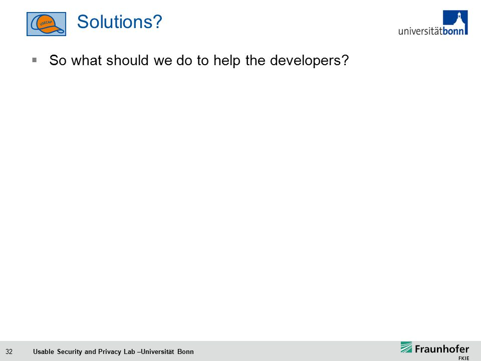 32 Solutions.  So what should we do to help the developers.