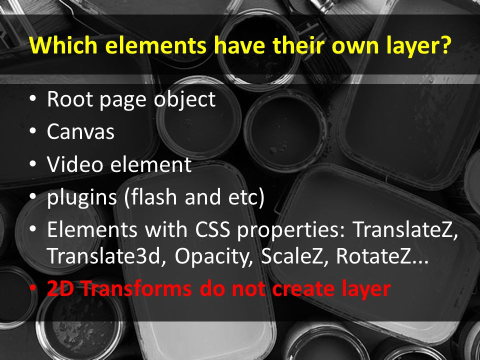 Which elements have their own layer.