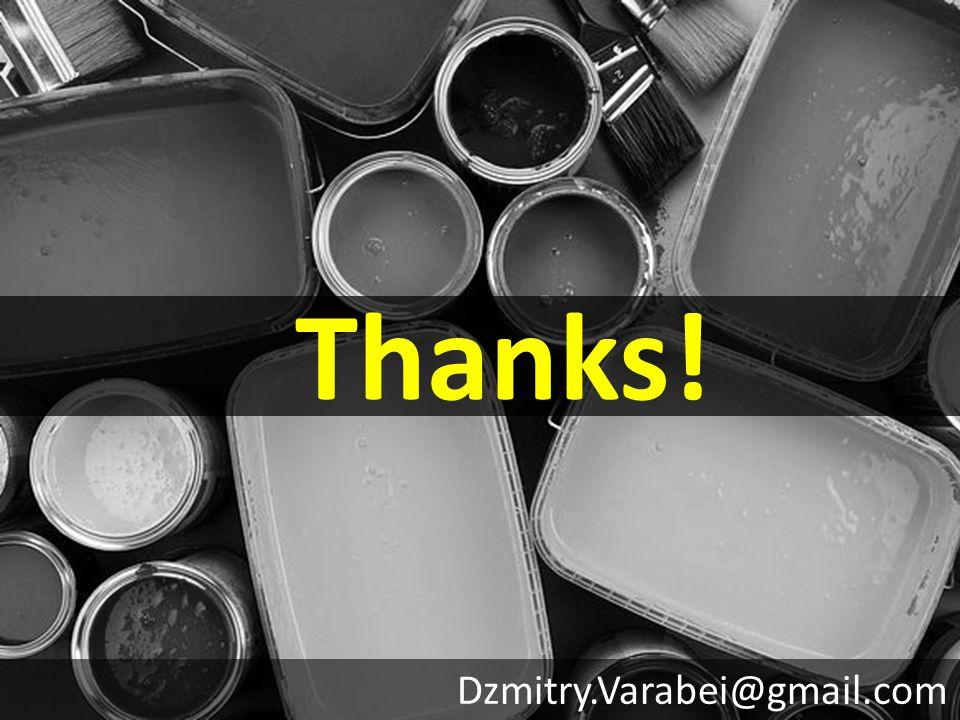Thanks! Dzmitry.Varabei@gmail.com