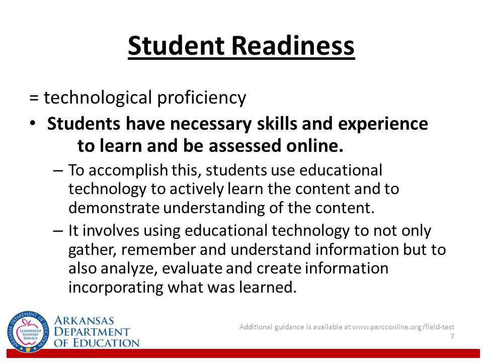 Student Readiness = technological proficiency Students have necessary skills and experience to learn and be assessed online.