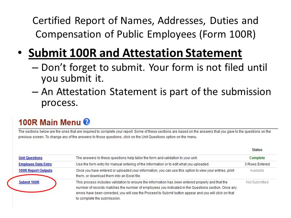 Certified Report of Names, Addresses, Duties and Compensation of Public Employees (Form 100R) Submit 100R and Attestation Statement – Don't forget to submit.