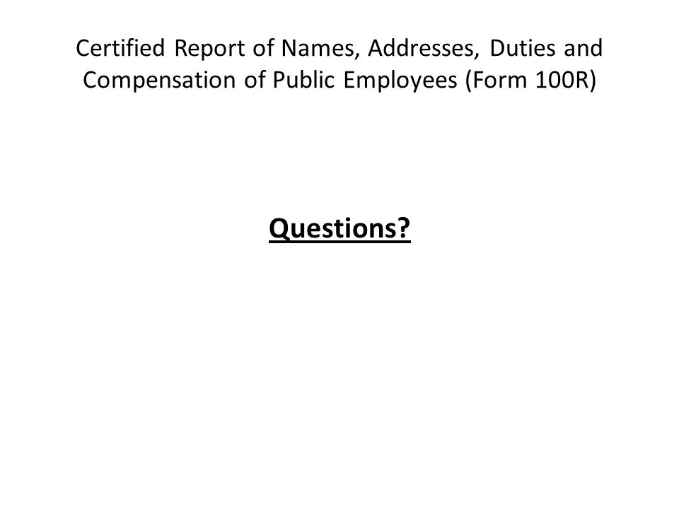Certified Report of Names, Addresses, Duties and Compensation of Public Employees (Form 100R) Questions