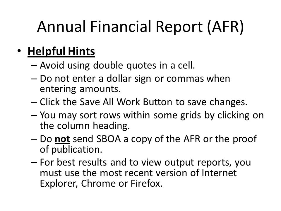 Annual Financial Report (AFR) Helpful Hints – Avoid using double quotes in a cell.